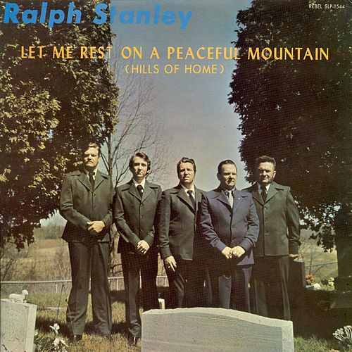 Let Me Rest On A Peaceful Mountain by Ralph Stanley