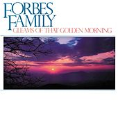 Gleams Of That Golden Morning de Forbes Family