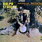 Something Old, Something New de Ralph Stanley