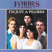 I'm Just A Pilgrim de Forbes Family