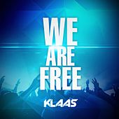 We Are Free by Klaas