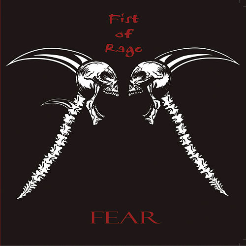 Fear by Fist of Rage