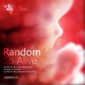 So Alive by Random