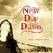 Rise Above This by New Day Dawn