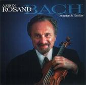 Bach: Violin Sonatas Nos. 1-3 / Partitas Nos. 1-3 de Aaron Rosand