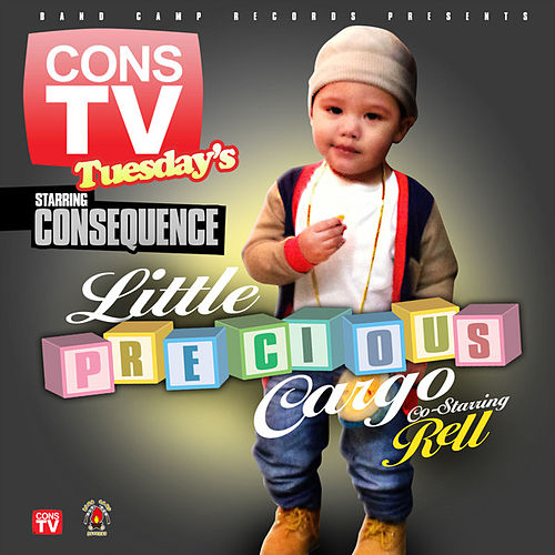Little Precious Cargo by Consequence