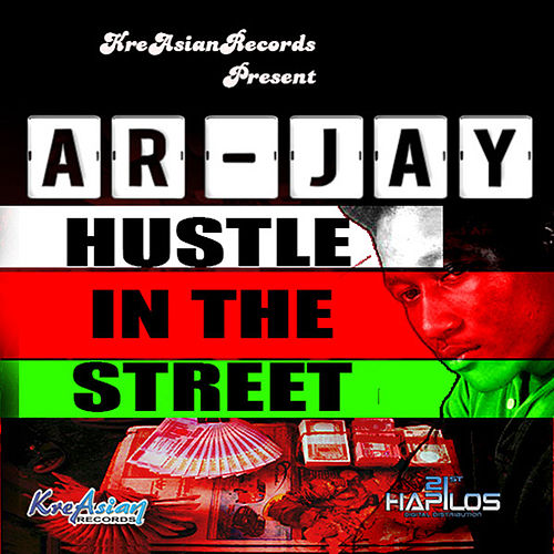 Hustle in the Street - Single by Arjay