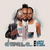 Wants, World, Women de Dwele