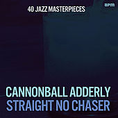 Straight, No Chaser - 40 Jazz Masterpieces de Various Artists