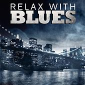 Relax With The Blues by Various Artists