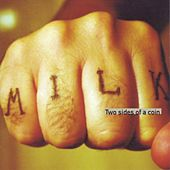 Two Sides of a Coin by Milk
