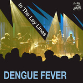 In The Ley Lines de Dengue Fever