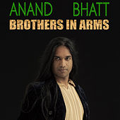 Brothers in Arms by Anand Bhatt