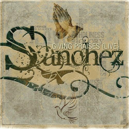 Giving Praises (Live) by Sanchez