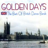 Golden Days - The Best Of British Dance Bands Vol.1 von Various Artists