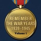 Remember The War Years 1939 - 1945 Vol.1 de Various Artists