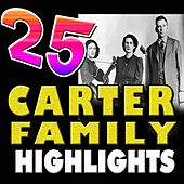 25 Carter Family Highlights (The Carter Family) by The Carter Family