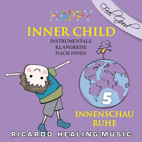 Inner Child - Instrumentale Klangreise nach Innen, Vol. 5 by Ricardo M.