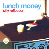 Silly Reflection by Lunch Money