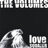 Love & Squalor von The Volumes