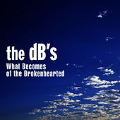 What Becomes of the Brokenhearted- for Hurricane Katrina relief de The dB's