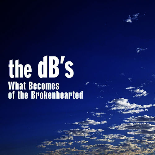 What Becomes of the Brokenhearted- for Hurricane Katrina relief by The dB's