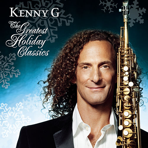 The Greatest Holiday Classics by Kenny G