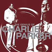 The Genius of Charlie Parker by Charlie Parker