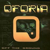Off The Ground by Oforia