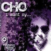 I Want My... van CHO