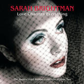Love Changes Everything - The Andrew Lloyd Webber Collection Vol.2 by Sarah Brightman