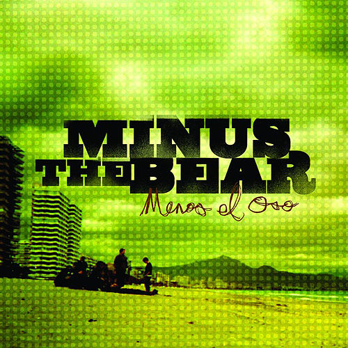 Menos el Oso by Minus the Bear