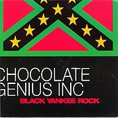 Black Yankee Rock by Chocolate Genius Inc.