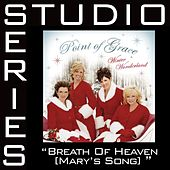 Breath Of Heaven [Mary's Song] [Studio Series Performance Track] by Performance Track - Point of Grace