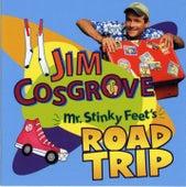 Mr. Stinky Feet's Road Trip by Jim Cosgrove