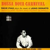 Bossa Nova Carnival (Original Bossa Nova Album Plus Bonus Tracks 1962) by Dave Pike