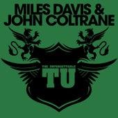 The Unforgettable Miles Davis & John Coltrane van Miles Davis
