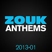 ZOUK Anthems 2013, Vol. 1 de Various Artists
