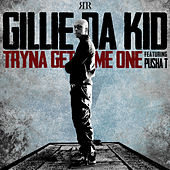 Tryna Get Me One von Gillie Da Kid