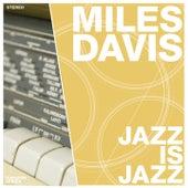 Jazz Is Jazz von Miles Davis