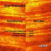 Star Preludes (Violin Music by Alan Rawsthorne  and John McCabe) by Peter Sheppard Skaerved