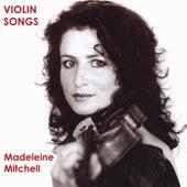 Mitchell, Madeleine: Violin Songs by Madeleine Mitchell