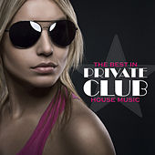 Private Club - The Best in House Music de Various Artists