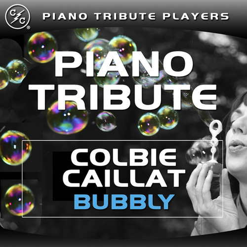Bubbly (Colbie Caillat Piano Tribute) by Piano Tribute Players