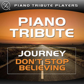 Don't Stop Believin' (Journey Piano Tribute) by Piano Tribute Players