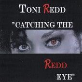 Catching the Redd Eye by Toni Redd