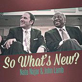 So What's New by Nate Najar