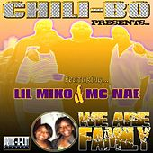 We Are Family (feat. Lil Miko & MC Nae) by Chili-Bo