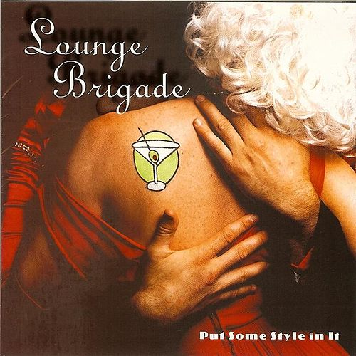 Put Some Style In It by Lounge Brigade