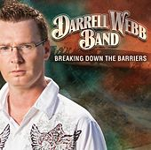 Breaking Down The Barriers von Darrell Webb Band